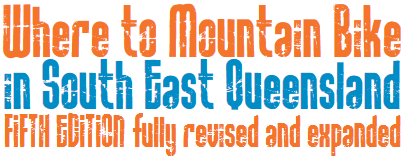 Where to Mountain Bike in South East Queensland, Fifth Edition